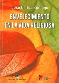 """José Carlos Bermejo publica """"Envejecimiento en la vida religiosa"""""""