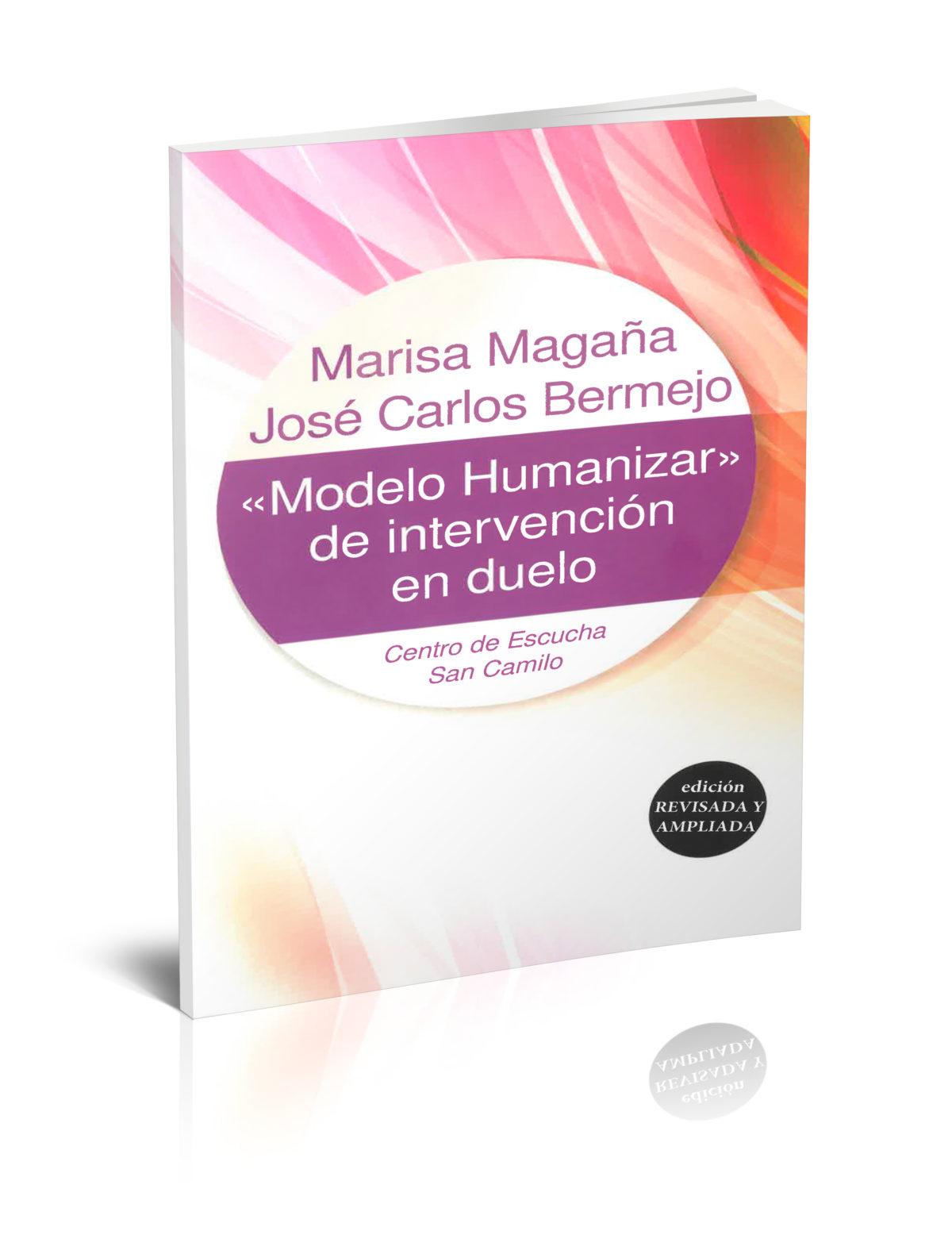 «Modelo humanizar» de intervención en duelo. (Edición revisada y ampliada)