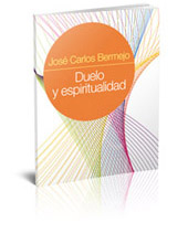 «Duelo y espiritualidad», nueva publicación de José Carlos Bermejo, editorial Sal Terrae