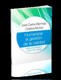 Humanizar la gestión de la calidad. Reflexiones desde el Centro San Camilo.
