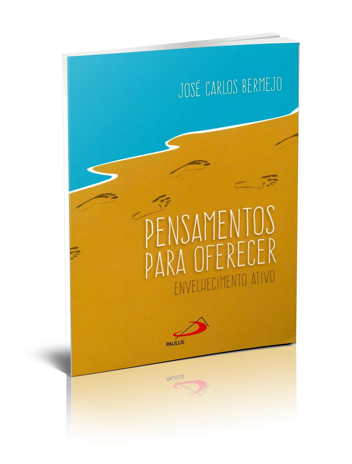 Pensamentos para ofrecer. Envelhecimiento ativo (Edición en portugués del libro Soy mayor)